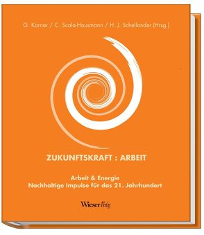 Zukunftskraft:Arbeit von Karner,  Günther, Scala-Hausmann,  Cornelia, Schellander,  Harald J