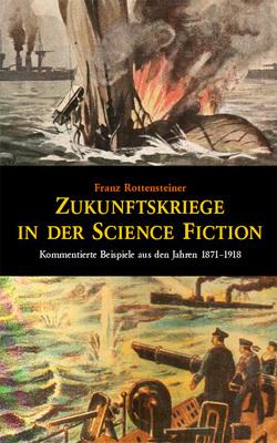 Zukunftskriege in der Science Fiction von Rottensteiner,  Franz