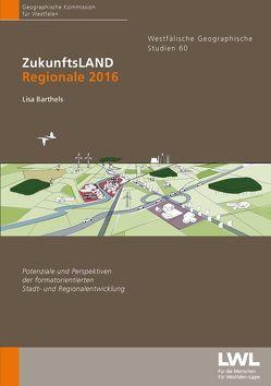 ZukunftsLAND – Regionale 2016 von Barthels,  Lisa
