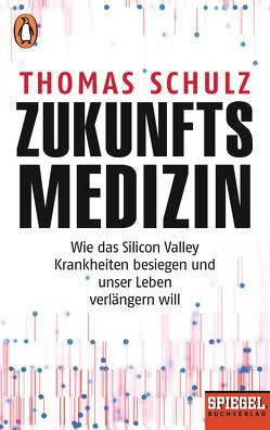 Zukunftsmedizin von Schulz,  Thomas