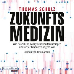 Zukunftsmedizin von Arnold,  Frank, Schulz,  Thomas