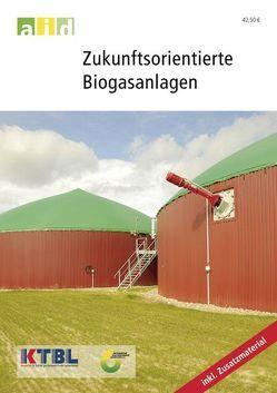 Zukunftsorientierte Biogasanlagen – Einzellizenz von Döhler,  Susanne