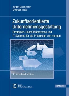 Zukunftsorientierte Unternehmensgestaltung von Gausemeier,  Jürgen, Plass,  Christoph