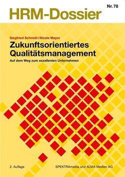 Zukunftsorientiertes Qualitätsmanagement von Mayer,  Nicole, Schmidt,  Siegfried