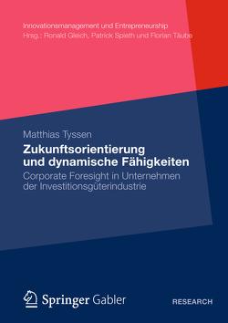 Zukunftsorientierung und dynamische Fähigkeiten von Tyssen,  Matthias