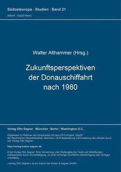 Zukunftsperspektiven der Donauschiffahrt nach 1980 von Althammer,  Walter