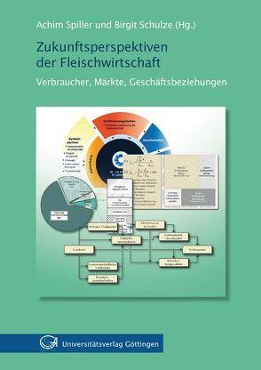 Zukunftsperspektiven der Fleischwirtschaft von Schulze,  Birgit, Spiller,  Achim