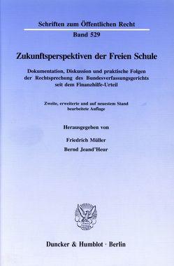 Zukunftsperspektiven der Freien Schule. von Jeand'Heur,  Bernd, Müller,  Friedrich