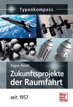 Zukunftsprojekte der Raumfahrt von Reichl,  Eugen