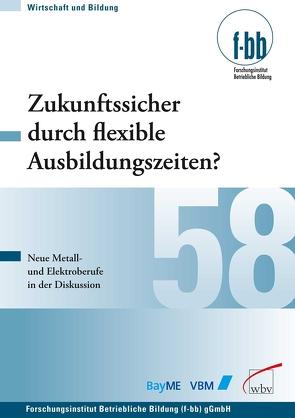 Zukunftssicher durch flexible Ausbildungszeiten? von Loebe,  Herbert, Severing,  Eckart