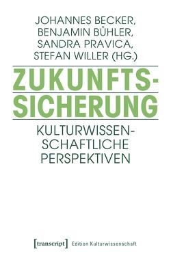 Zukunftssicherung von Becker,  Johannes, Bühler,  Benjamin, Pravica,  Sandra, Willer,  Stefan