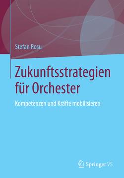 Zukunftsstrategien für Orchester von Rosu,  Stefan