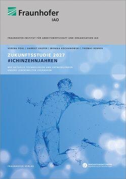 Zukunftsstudie 2027 #ichinzehnjahren. von Kasper,  Harriet, Kochanowski,  Monika, Pohl,  Verena, Renner,  Thomas