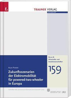 Zukunftsszenarien der Elektromobilität für powered-two-wheeler in Europa von Pierer,  Alex