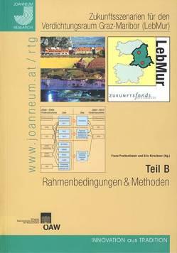 Zukunftsszenarien für den Verdichtungsraum Graz-Maribor (LebMur). Teil B von Kirschner,  Eric, Prettenthaler,  Franz