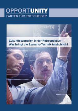 Zukunftsszenarien in der Retroperspektive – Was bringt die Szenario-Technik tatsächlich? von Gausemeier,  Jürgen