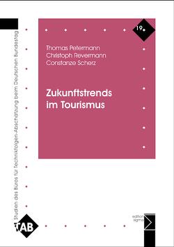 Zukunftstrends im Tourismus von Petermann,  Thomas, Revermann,  Christoph, Scherz,  Constanze