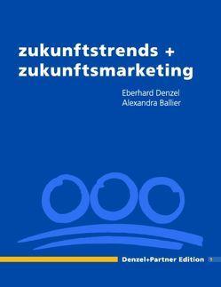 zukunftstrends + zukunftsmarketing von Ballier,  Alexandra, Denzel,  Eberhard