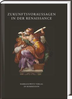 Zukunftsvorhersagen in der Renaissance von Bergdolt,  Klaus, Ludwig,  Walther