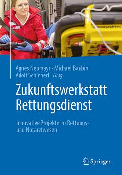 Zukunftswerkstatt Rettungsdienst von Baubin,  Michael, Neumayr,  Agnes, Schinnerl,  Adolf