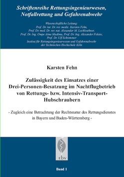 Zulässigkeit des Einsatzes einer Drei-Personen- Besatzung im Nachtflugbetrieb von Rettungs bzw. Intensiv-Transport-Hubschraubern von Fehn,  Karsten