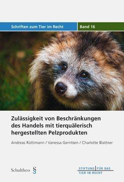Zulässigkeit von Beschränkungen des Handels mit tierquälerisch hergestellten Pelzprodukten von Blattner,  Charlotte, Gerritsen,  Vanessa, Rüttimann,  Andreas