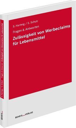 Zulässigkeit von Werbeclaims für Lebensmittel von Hartwig,  Dr. Stefanie, Schulz LL.M.,  Sonja