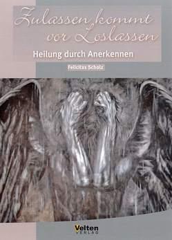 Zulassen kommt vor Loslassen von Breidenbach,  Peter, Scholz,  Felicitas