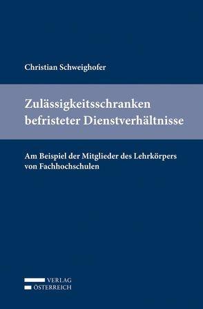 Zulässigkeitsschranken befristeter Dienstverhältnisse von Schweighofer,  Christian