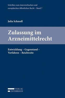 Zulassung im Arzneimittelrecht von Schmoll,  Julia
