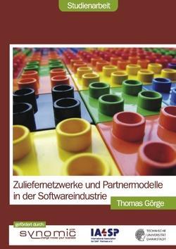 Zuliefernetzwerke und Partnermodelle in der Softwareindustrie von Goerge,  Thomas, Synomic,  Walldorf