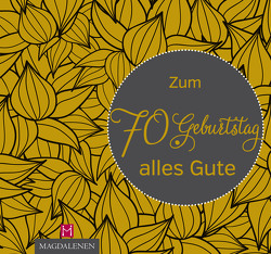 Zum 70. Geburtstag alles Gute von Paxmann,  Christine