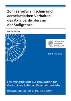 Zum aerodynamischen und aeroelastischen Verhalten des Axialverdichters an der Stallgrenze von Möller,  Daniel