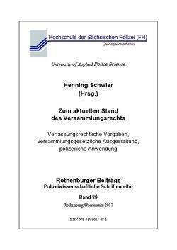 Zum aktuellen Stand des Versammlungsrechts von Schwier,  Henning