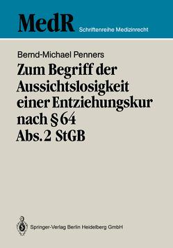 Zum Begriff der Aussichtslosigkeit einer Entziehungskur nach § 64 Abs. 2 StGB von Penners,  Bernd-Michael