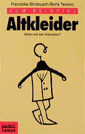 Zum Beispiel Altkleider von Launer,  Ekkehard, Strobusch,  Franziska, Terpinc,  Boris