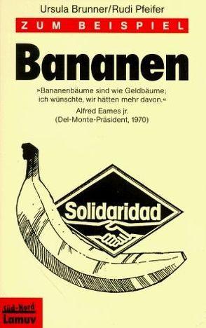 Zum Beispiel Bananen von Brunner,  Ursula, Pfeifer,  Rudi