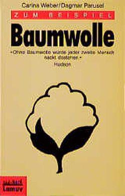 Zum Beispiel Baumwolle von Launer,  Ekkehard, Parusel,  Carina, Weber,  Dagmar