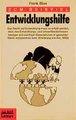 Zum Beispiel Entwicklungshilfe von Bliss,  Frank, Launer,  Ekkehard