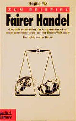 Zum Beispiel Fairer Handel von Launer,  Ekkehard, Pilz,  Brigitte