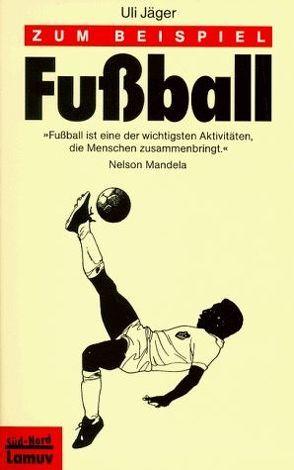 Zum Beispiel Fussball von Jäger,  Uli, Launer,  Ekkehard