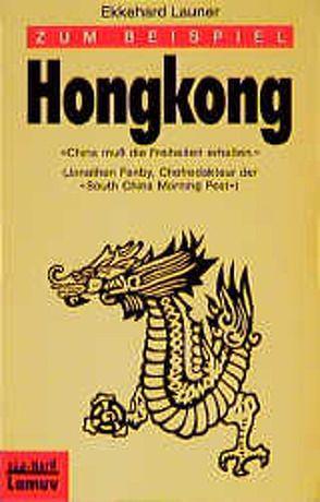 Zum Beispiel Hongkong von Launer,  Ekkehard