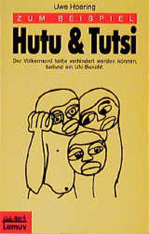 Zum Beispiel Hutu & Tutsi von Hoering,  Uwe, Launer,  Ekkehard