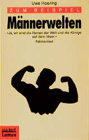 Zum Beispiel Männerwelten von Hoering,  Uwe, Launer,  Ekkehard
