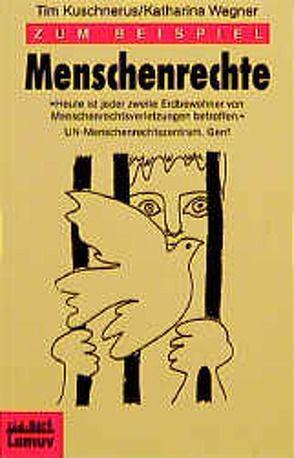 Zum Beispiel Menschenrechte von Kuschnerus,  Tim, Wagner,  Katharina