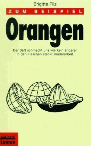 Zum Beispiel Orangen von Launer,  Ekkehard, Pilz,  Brigitte