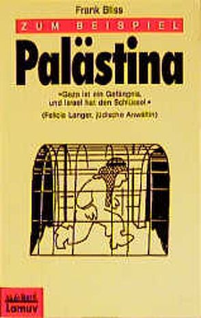 Zum Beispiel Palästina von Bliss,  Frank, Launer,  Ekkehard