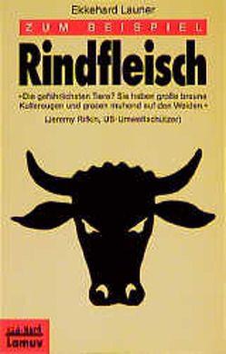 Zum Beispiel Rindfleisch von Launer,  Ekkehard