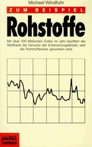 Zum Beispiel Rohstoffe von Launer,  Ekkehard, Windfuhr,  Michael