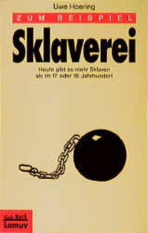 Zum Beispiel Sklaverei von Hoering,  Uwe, Launer,  Ekkehard